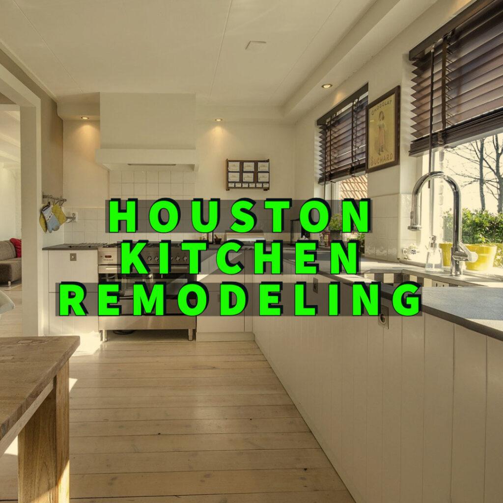 Houston kitchen remodeling